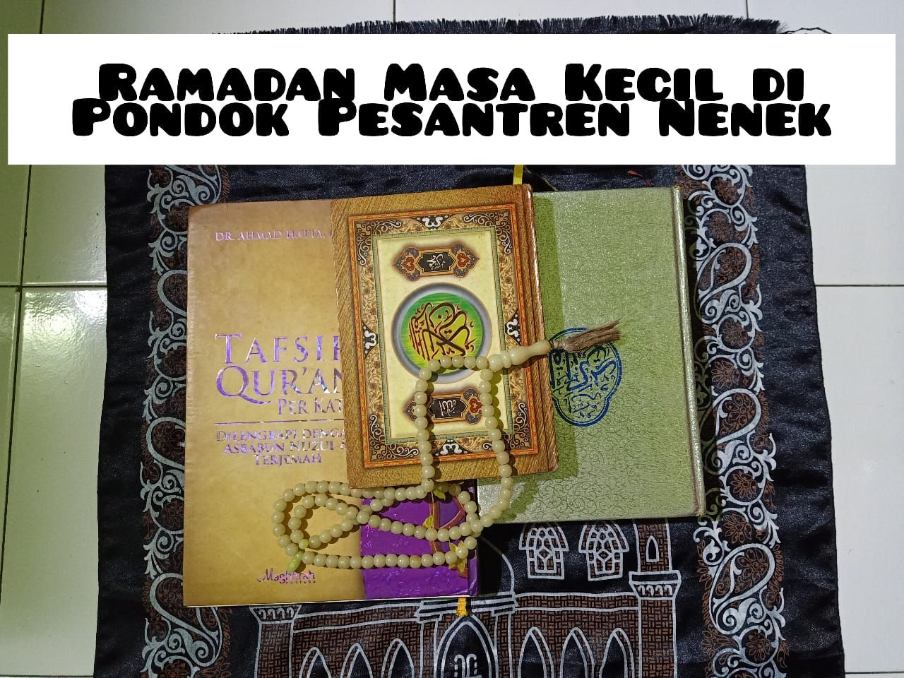 Katam Al Qur'an adalah target dari nenek selama bulan Ramadan (dok.pri)
